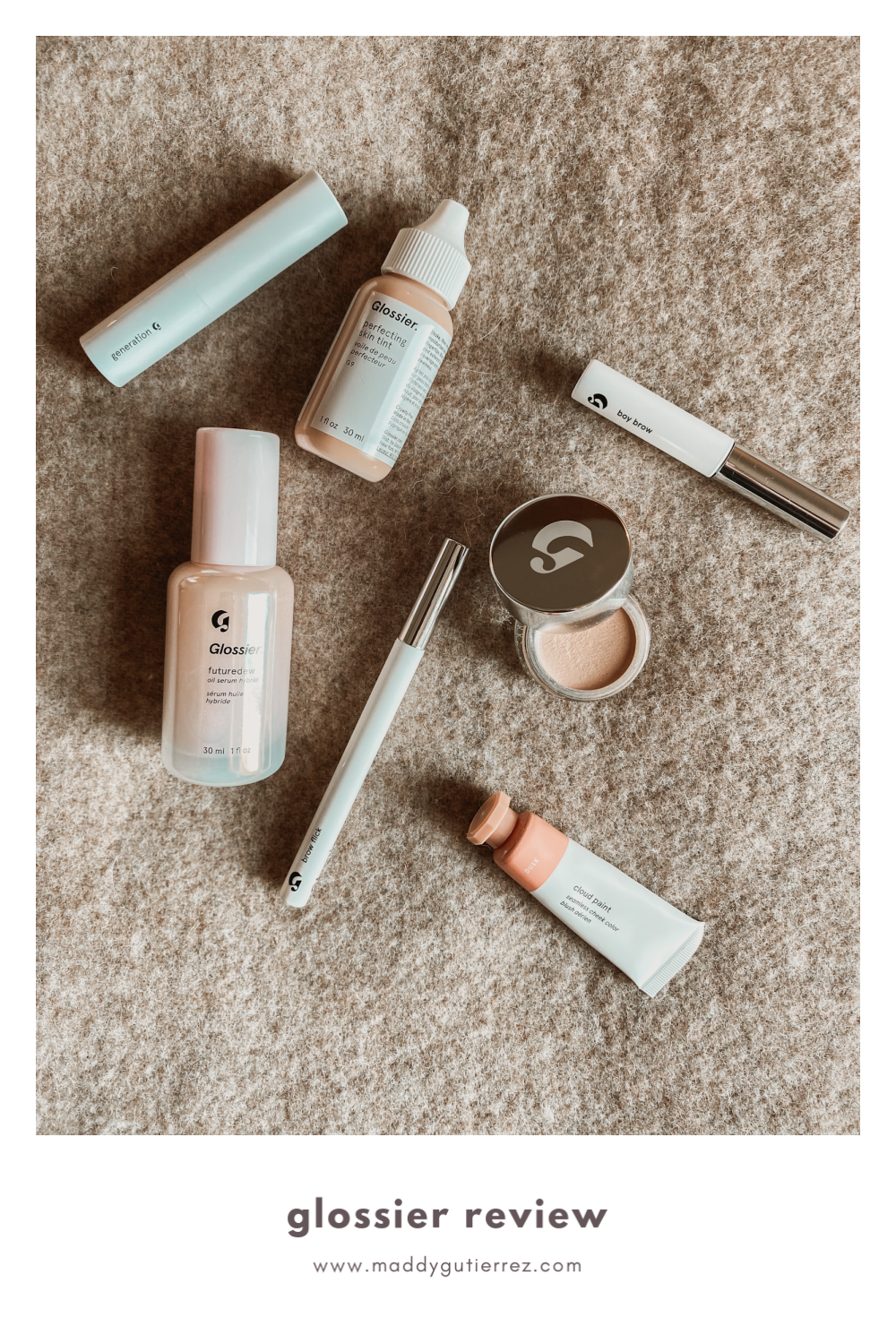 Glossier Makeup Review Maddy Gutierrez